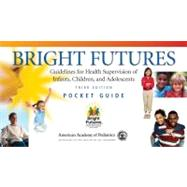 Bright Futures Pocket Guide (product #BF0027) by Hagan, Joseph F., Jr., M.D.; Shaw, Judith S.; Duncan, Paula M., M.D., 9781581102246