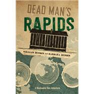 Dead Man's Rapids by Durbin, William; Durbin, Barbara, 9781517902247