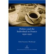 Politics and the Individual in France 1930-1950 by Wardhaugh,Jessica, 9781909662247