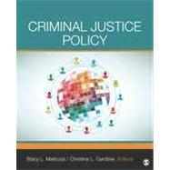 Criminal Justice Policy by Mallicoat, Stacy L.; Gardiner, Christine L., 9781452242248