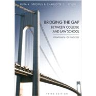 Bridging the Gap Between College and Law School: Strategies for Success by Stropus, Ruta K.; Taylor, Charlotte D., 9781611632248