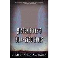 Mister Death's Blue-eyed Girls by Hahn, Mary Downing, 9780544022249