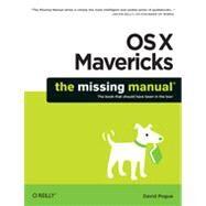 OS X Mavericks: The Missing Manual by Pogue, David, 9781449362249