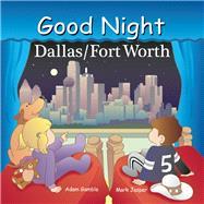 Good Night Dallas/Fort Worth by Gamble, Adam; Jasper, Mark; Veno, Joe, 9781602192249