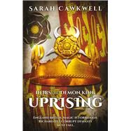 Heirs of the Demon King: Uprising by Cawkwell, Sarah, 9781781082249