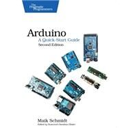 Arduino: A Quick-start Guide by Schmidt, Maik, 9781941222249