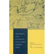 Property and Power in the Early Middle Ages by Edited by Wendy Davies , Paul Fouracre, 9780521522250