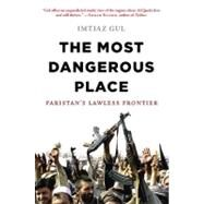 The Most Dangerous Place by Gul, Imtiaz, 9780670022250