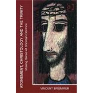 Atonement, Christology and the Trinity : Making Sense of Christian Doctrine by Brummer, Vincent, 9780754652250