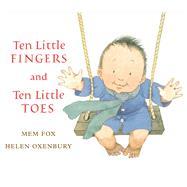 Ten Little Fingers and Ten Little Toes by Fox, Mem; Oxenbury, Helen, 9781328852250