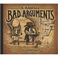 An Illustrated Book of Bad Arguments by Almossawi, Ali; Giraldo , Alejandro, 9781615192250