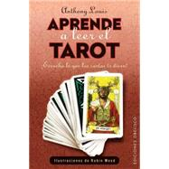 Aprende a leer el tarot / Tarot Plain and Simple by Louis, Anthony; Wood, Robin, 9788416192250