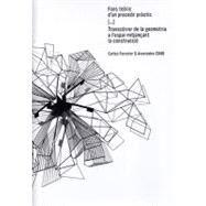 Fons teroric d'un procedir practic/Theoretical Background of a Practical Procedure: Transcorrer de la geometria a l'espai mitjancant la construccio/Moving from Geometry to Space Through Construction by Carlos Ferrater & Asociados, 9788496842250
