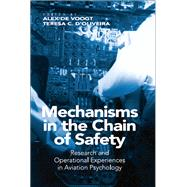 Mechanisms in the Chain of Safety: Research and Operational Experiences in Aviation Psychology by Voogt,Alex de, 9781138072251