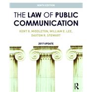 The Law of Public Communication: 2017 Update by Middleton; Kent R., 9781138692251