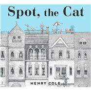Spot, the Cat by Cole, Henry, 9781481442251
