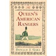 The Queen's American Rangers by Gara, Donald J., 9781594162251