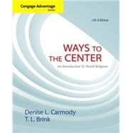 Cengage Advantage Books: Ways to the Center An Introduction to World Religions by Carmody, Denise L.; Brink, T. L., 9781133942252