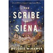 The Scribe of Siena by Winawer, Melodie, 9781501152252