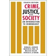 Crime, Justice, and Society: An Introduction to Criminology by Berger, Ronald J., 9781626372252