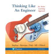 Thinking Like an Engineer An Active Learning Approach Plus MyLab Engineering -- Access Card Package by Stephan, Elizabeth A.; Bowman, David R.; Park, William J.; Sill, Benjamin L.; Ohland, Matthew W., 9780134642253