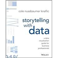 Storytelling With Data by Knaflic, Cole Nussbaumer, 9781119002253