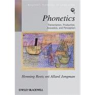 Phonetics : Transcription, Production, Acoustics, and Perception by Reetz, Henning; Jongman, Allard, 9780631232254