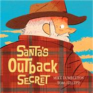Santa's Outback Secret by Dumbleton, Mike; Jellett, Tom, 9780857982254
