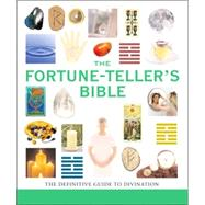 The Fortune-Teller's Bible; The Definitive Guide to the Arts of Divination by Jane Struthers, 9781402752254