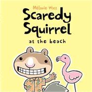 Scaredy Squirrel at the Beach by Watt, Melanie, 9781554532254
