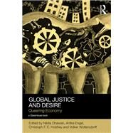 Global Justice and Desire: Queering Economy by Dhawan; Nikita, 9780415712255