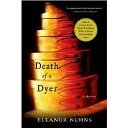 Death of a Dyer by Kuhns, Eleanor, 9781250042255