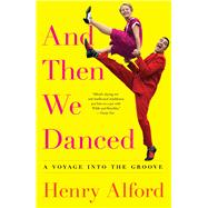 And Then We Danced by Alford, Henry, 9781501122255