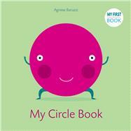 My Circle Book by Baruzzi, Agnese, 9788854412255