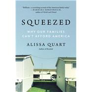 Squeezed by Quart, Alissa, 9780062412256