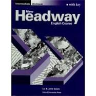 New Headway English Course : Intermediate Workbook with Key by John Soars; Liz Soars, 9780194702256