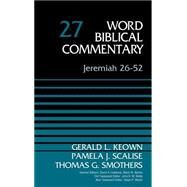 Jeremiah 26-52 by Keown, Gerald; Scalise, Pamela; Smothers, Thomas G.; Hubbard, David Allen; Barker, Glenn W., 9780310522256