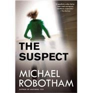 The Suspect by Robotham, Michael, 9780316252256