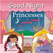 Good Night Princesses by Gamble, Adam; Jasper, Mark; Gardner, Louise, 9781602192256