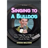 Singing to a Bulldog by Williams, Anson, 9781621452256
