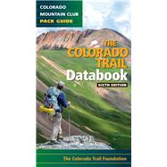 The Colorado Trail Databook by Colorado Trail Foundation, 9781937052256