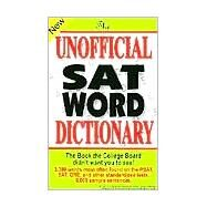 Unofficial SAT Word Dictionary : The Book the College Board Didn't Want You to See by Burchers, Sam, 9780965242257