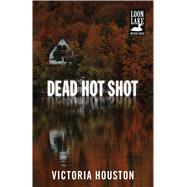 Dead Hot Shot by Houston, Victoria, 9781440582257