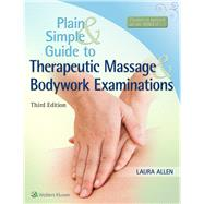 Plain and Simple Guide to Therapeutic Massage & Bodywork Examinations by Allen, Laura, 9781496332257