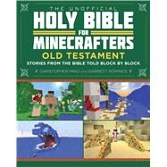 The Unofficial Holy Bible for Minecrafters by Miko, Christopher; Romines , Garrett, 9781510702257