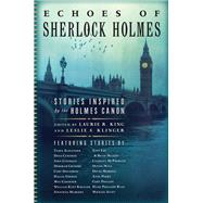 Echoes of Sherlock Holmes by King, Laurie R.; Klinger, Leslie S., 9781681772257