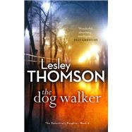 The Dog Walker by Thomson, Lesley, 9781784972257