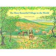The Most Beautiful Village in the World by Kobayashi, Yutaka, 9781940842257