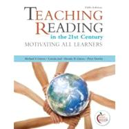 Teaching Reading in the 21st Century Motivating All Learners by Graves, Michael F.; Juel, Connie F; Graves, Bonnie B.; Dewitz, Peter F, 9780132092258