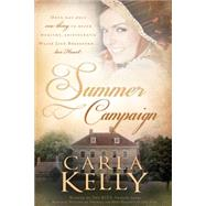 Summer Campaign by Kelly, Carla, 9781462112258